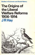 The Origins of the Liberal Welfare Reforms, 1906-1914